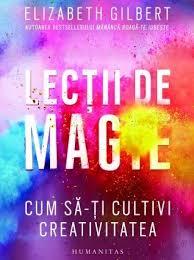 Lecții de magie- de Elizabeth Gilbert | Aproaperecenzie